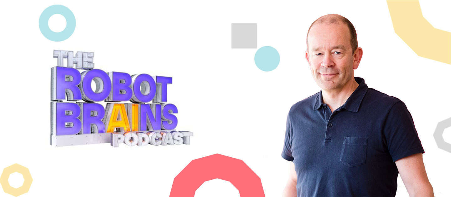 Simon Knowles speaks about AI on The Robot Brains Podcast
