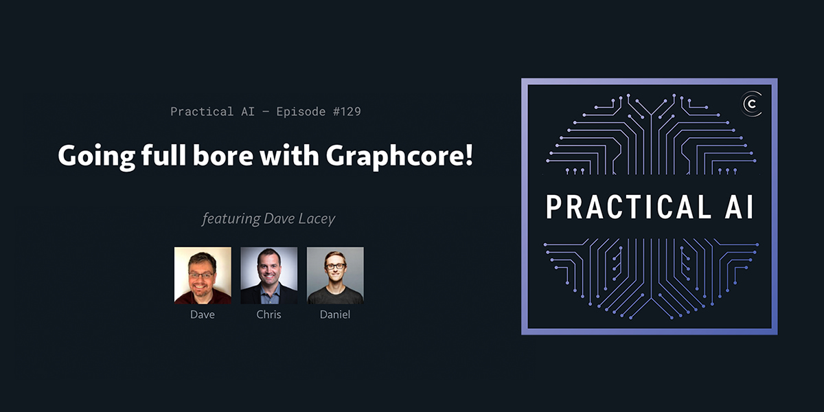 Graphcore dives deep into software architecture layers on Practical AI Podcast